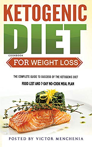 The Ketogenic Diet Cookbook for Weight Loss: Easy, Cheap and Fast Ketogenic Diet Recipes to Lose Weight | Reverse Diabetes, Reduce Triglycerides & Burn Fat Forever (English Edition)