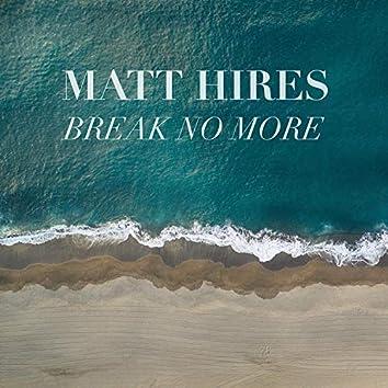 Break No More