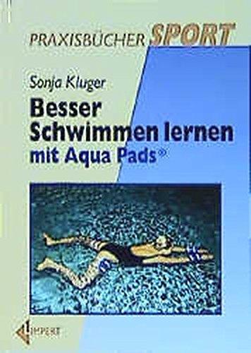 Besser Schwimmen lernen mit Aqua-Pads (Limpert Arbeitsbücher Sport)