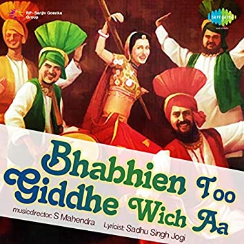 Bhabhien Too Giddhe Wich Aa