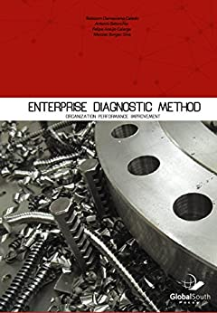 Enterprise Diagnostic Method: Organization Performance Improvement (English Edition) por [Robisom Damasceno Calado, Antonio Batocchio, Felipe Araujo Calarge, Mesias Borge Silva]