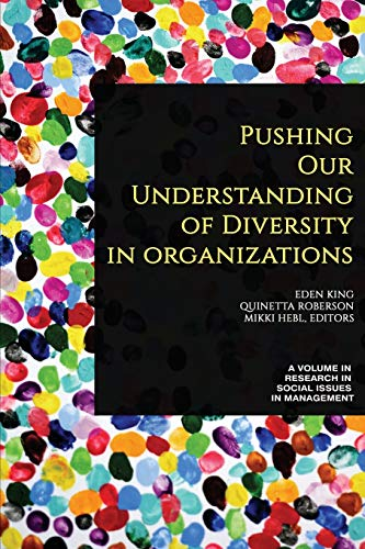 Compare Textbook Prices for Pushing our Understanding of Diversity in Organizations Research in Social Issues in Management  ISBN 9781641139427 by King, Eden,Roberson, Quinetta,Hebl, Mikki