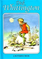 Dick Whittington (Butterfly Fairytale Books Series II) 0861634896 Book Cover