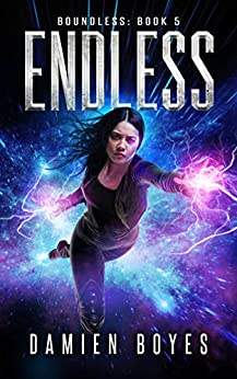 Endless (Boundless Book 5) by [Damien Boyes]