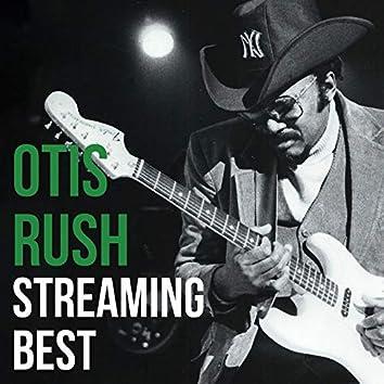 Otis Rush, Streaming Best