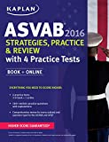 Kaplan ASVAB 2016 Strategies, Practice, and Review with 4 Practice Tests: Book + Online (Kaplan Test Prep)