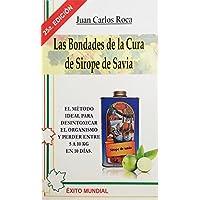 Las Bondades de la Cura de Sirope de Savia: El método ideal para desintoxicar el organismo y perder entre 5 a 10 kg en 10 días