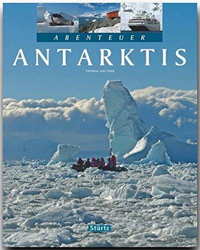 Abenteuer ANTARKTIS - Ein Bildband mit über 220 Bildern auf 128 Seiten - STÜRTZ Verlag