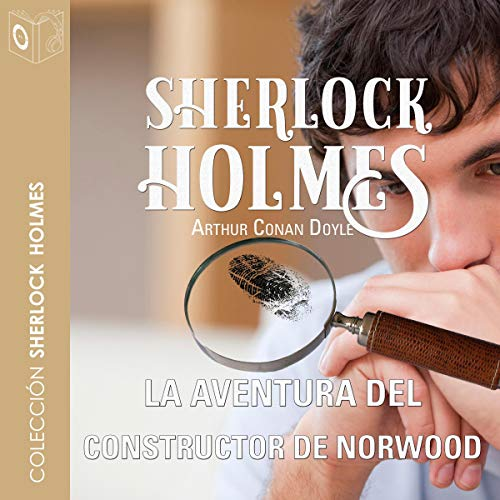 La aventura del constructor de Norwood [The Adventure of the Norwood Builder]                   By:                                                                                                                                 Arthur Conan Doyle                               Narrated by:                                                                                                                                 Pablo López,                                                                                        Niloofer Khan                      Length: 54 mins     Not rated yet     Overall 0.0