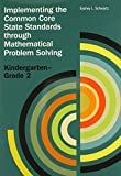 Implementing the Common Core State Standards Through Problem Solving, K-2