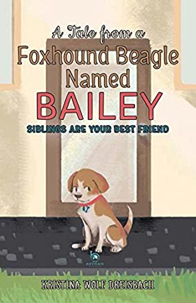 A Tale From a Foxhound Beagle Named Bailey