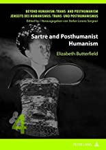 Sartre and Posthumanist Humanism (Beyond Humanism: Trans- and Posthumanism / Jenseits des Humanismus: Trans- und Posthumanismus)
