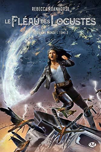 Le Fléau des Locustes: Le Sixième Monde, T2 par [Rebecca Roanhorse, Isabelle Pernot]