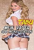 Schulmädchen nimmt Unterricht von ihrem Vater - Tabu Sexgeschichten