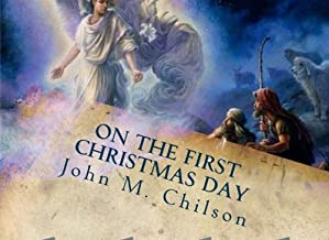 On The First Christmas Day: A story to be read aloud to all who look at the night sky in wonder and hear the angels singing: