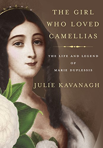 Image of The Girl Who Loved Camellias: The Life and Legend of Marie Duplessis