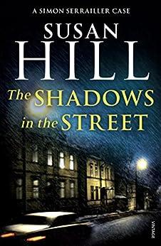 The Shadows in the Street: Simon Serrailler Book 5 by [Susan Hill]