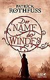 Patrick Rothfuss: Der Name des Windes