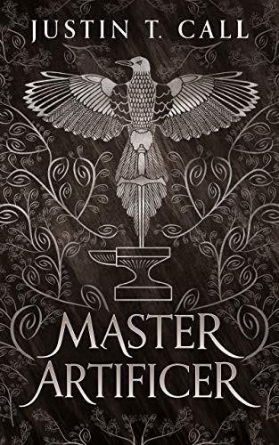 Master Artificer (The Silent Gods Series Book 2) by [Justin Travis Call]