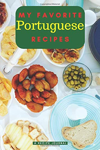 My favorite Portuguese recipes: Blank book for great recipes and meals