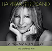 Woman in Love-The Greatest Hits by Barbra Streisand (2012-05-01)