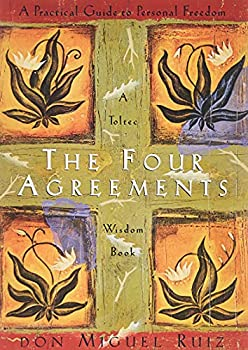 Paperback The Four Agreements: A Practical Guide to Personal Freedom (A Toltec Wisdom Book) Book