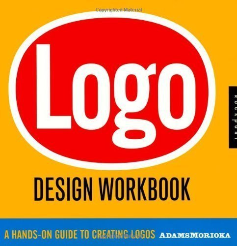 Logo Design Workbook: A Hands-On Guide to Creating Logos by Sean Adams, Noreen Morioka, Terry Stone unknown edition [Paperback(2006)]