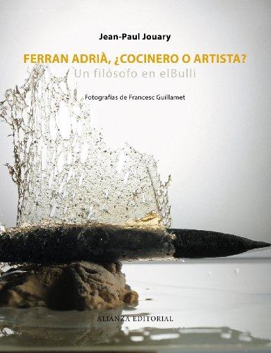 Ferran Adrià, ¿cocinero o artista?: Un filósofo en elBulli (Libros Singulares (Ls))