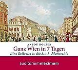 Ganz Wien in 7 Tagen, 2 Audio-CDs - Anton Holzer