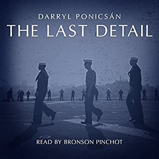 The Last Detail     A Novel              Written by:                                                                                                                                 Darryl Ponicsan                               Narrated by:                                                                                                                                 Bronson Pinchot                      Length: 5 hrs and 12 mins     Not rated yet     Overall 0.0