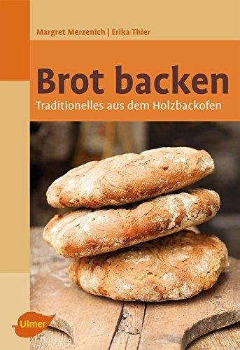 Brot backen: Traditionelles aus dem Holzbackofen