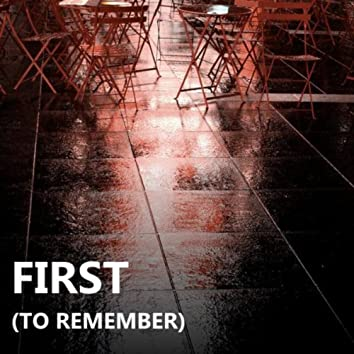 First (To Remember) - Single