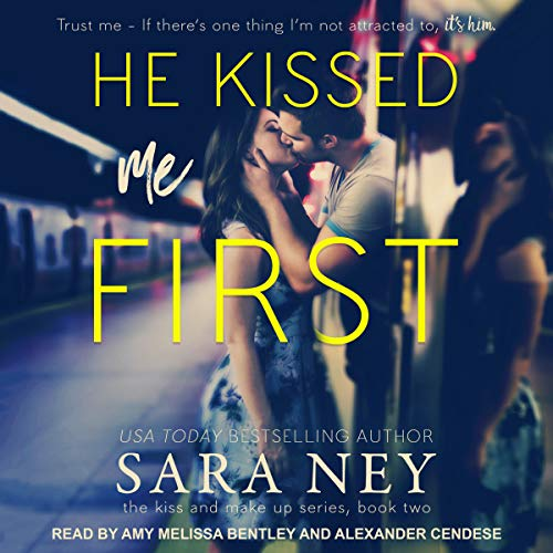 He Kissed Me First     Kiss and Make Up Series, Book 2              By:                                                                                                                                 Sara Ney                               Narrated by:                                                                                                                                 Amy Melissa Bentley,                                                                                        Alexander Cendese                      Length: 10 hrs and 2 mins     2 ratings     Overall 4.0