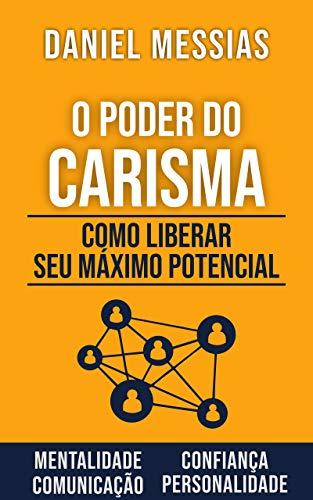 O Poder do CARISMA: Como liberar seu máximo potencial