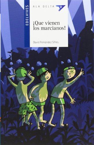 ¡Que vienen los marcianos!: 87 (Ala Delta - Serie azul)