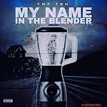 My Name In' the Blender