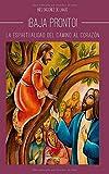 Baja Pronto: La espiritualidad del camino al Corazón (Pequeños Libros)
