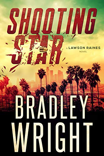 Shooting Star (Lawson Raines Book 2) by [Bradley Wright]