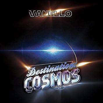 Destination: Cosmos
