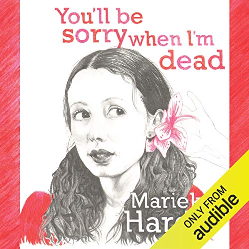 You'll Be Sorry When I'm Dead audiobook cover art