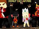 Clip: Donut the Vampire