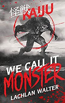 We Call It Monster by [Lachlan Walter]