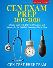 CEN Exam Prep 2019-2020: A Study Guide with 200+ Test Questions and Answers for the Certified Emergency Nurse Exam