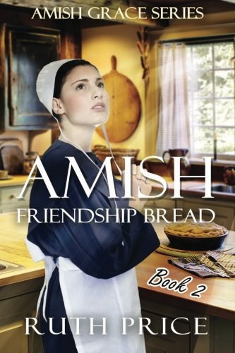 Amish Friendship Bread Book 2 by Ruth Price (2015-03-01)