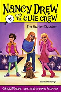 The Fashion Disaster (Nancy Drew and the Clue Crew Book 6)