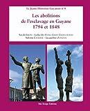 Les Abolitions de l'Esclavage en Guyane 1794 et 1848
