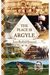 The Place Is Argyle: Historical Facts and Recollections Hardcover