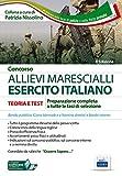 Concorso allievi marescialli Esercito Italiano. Teoria e test per la prova scritta e per gli accertamenti fisio-psico-attitudinali