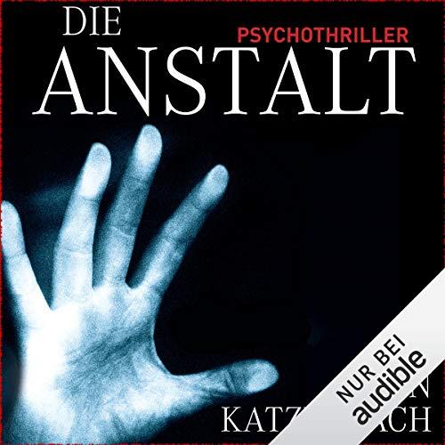 Die Anstalt audiobook cover art