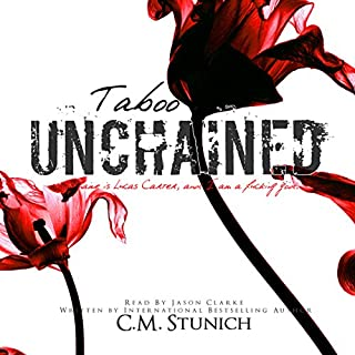 Taboo Unchained     A Dark Romance Erotica              By:                                                                                                                                 C.M. Stunich                               Narrated by:                                                                                                                                 Jason Clarke                      Length: 10 hrs and 11 mins     194 ratings     Overall 4.1